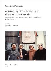 Concettina Principato, Siamo dignitosamente fiere di avere vissuto così, a cura di Massimo Castoldi, Giorgio Pozzi editore, pp. 176