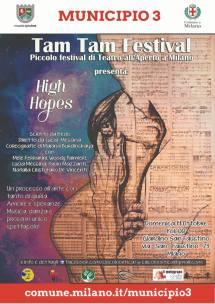 """Alle 16.00 """"High Hopes"""", uno spettacolo teatrale inserito nel TAM TAM FESTIVAL che tenta di coniugare il teatro di prosa, il teatrodanza e la musica."""